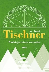 Nadzieja mimo wszystko - Tischner Józef | mała okładka