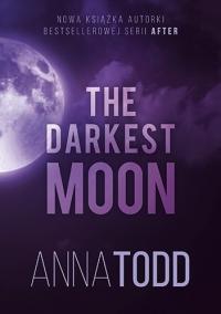 The Darkest Moon - Todd, Anna   mała okładka