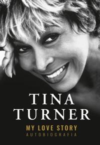 My Love Story. Autobiografia  - Turner Tina   mała okładka