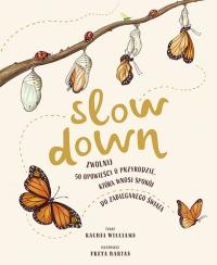 Slow Down. Zwolnij. 50 opowieści o przyrodzie, która wnosi spokój do zabieganego świata  - Williams Rachel | mała okładka