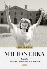 Milionerka. Zagadka Barbary Piaseckiej-Johnson - Ewa Winnicka | mała okładka