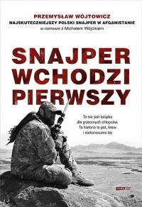 Snajper wchodzi pierwszy  - Wójcik Michał, Wójtowicz Przemysław | mała okładka