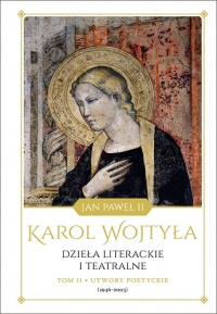 Dzieła literackie i teatralne Karola Wojtyły, tom II: Utwory poetyckie (1946–2003) - Wojtyła Karol - Jan Paweł II | mała okładka