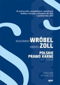 Polskie Prawo Karne. Część Ogólna - Dr hab.  Włodzimierz  Wróbel, ... | mała okładka
