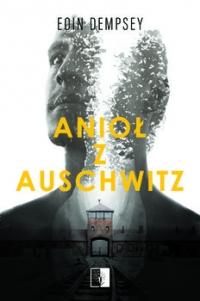 Anioł z Auschwitz  - Eoin  Dempsey | mała okładka