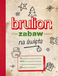Brulion zabaw na święta  -  Opracowanie Zbiorowe | mała okładka