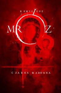 Czarna Madonna - Remigiusz Mróz | mała okładka