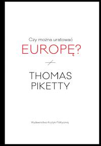 Czy można uratować Europę? - Thomas Piketty | mała okładka