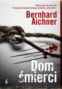 Dom śmierci - Bernhard Aichner | mała okładka