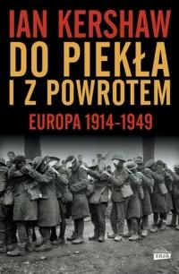Do piekła i z powrotem. Europa 1914–1949 - Ian Kershaw | mała okładka