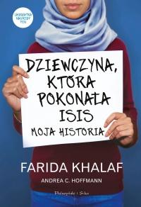 Dziewczyna, która pokonała ISIS - Hoffmann Andrea, Khalaf Farida | mała okładka