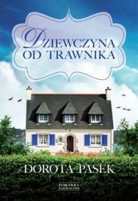 Dziewczyna od trawnika - Dorota Pasek   mała okładka