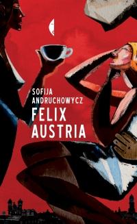 Felix Austria - Sofija Andruchowycz   mała okładka