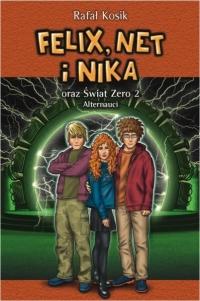 Felix Net i Nika oraz Świat Zero 2 Alternauci - Rafał Kosik | mała okładka