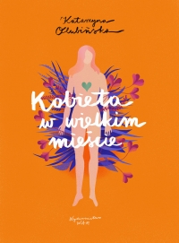 Kobieta w wielkim mieście - Katarzyna Olubińska | mała okładka