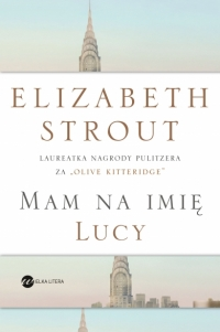 Mam na imię Lucy - Elizabeth Strout | mała okładka