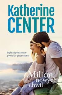 Milion nowych chwil - Katherine Center | mała okładka