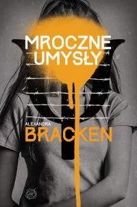 Mroczne umysły - Alexandra Bracken | mała okładka
