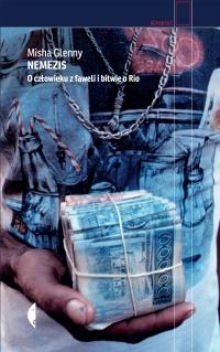 Nemezis. O człowieku z faweli i bitwie o Rio - Misha Glenny   mała okładka