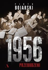 1956. Przebudzeni - Piotr Bojarski | mała okładka