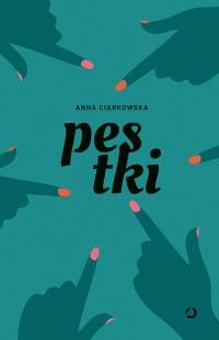Pestki - Anna Ciarkowska | mała okładka