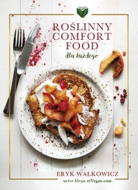 Roślinny Comfort Food dla każdego - Eryk Wałkowicz | mała okładka