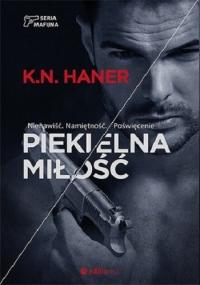 Seria mafijna. Tom 2. Piekielna miłość - K.N. Haner | mała okładka