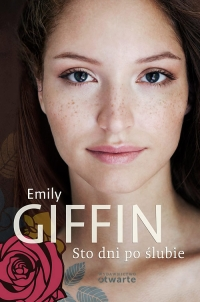 Sto dni po ślubie - Emily Giffin | mała okładka