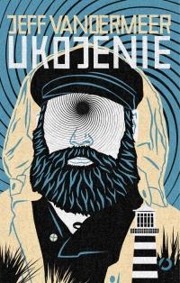 Ukojenie - Jeff  VanderMeer | mała okładka