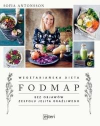 Wegetariańska dieta Fodmap. Bez objawów zespołu jelita drażliwego - Sofia Antonsson  | mała okładka