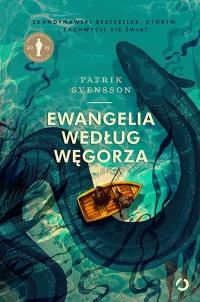 Ewangelia według węgorza - Patrik Svensson   mała okładka