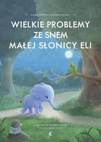 Wielkie problemy ze snem małej słonicy Eli - Rorssen Ehrlin Carl-Johan | mała okładka