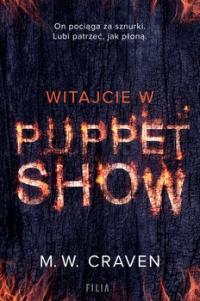 Witajcie w Puppet Show - M.W. Craven   mała okładka