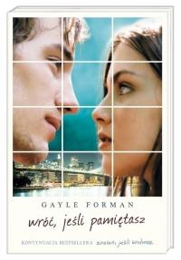 Wróć, jeśli pamiętasz  - Gayle  Forman | mała okładka