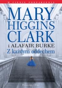 Z każdym oddechem - Mary Higgins-Clark; Burke S Alafair   mała okładka