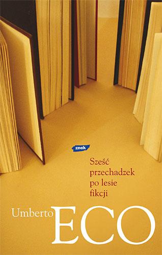 Sześć przechadzek po lesie fikcji - Umberto Eco    okładka