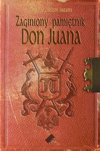 Zaginiony pamiętnik Don Juana - Abrams Douglas Carlton  | okładka