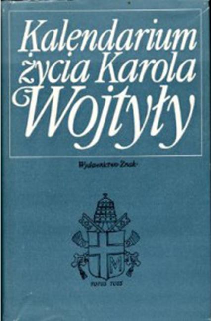 Kalendarium życia Karola Wojtyły - ks. Adam Boniecki  | okładka