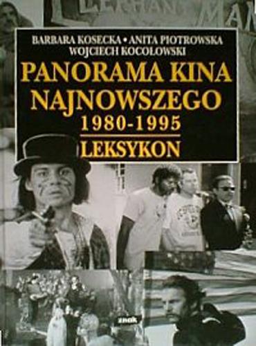 Panorama kina najnowszego 1980-1995. Leksykon - Barbara Kosecka, Wojciech Kocołowski, ... | okładka