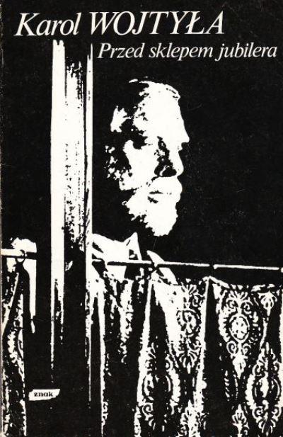 Przed sklepem jubilera. Medytacja o sakramencie małżeństwa przechodząca chwilami w dramat - bp Karol Wojtyła  | okładka