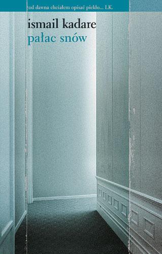 Pałac snów - Ismail Kadare  | okładka