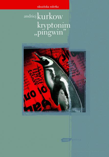 "Kryptonim ""Pingwin"" - Andriej Kurkow  | okładka"