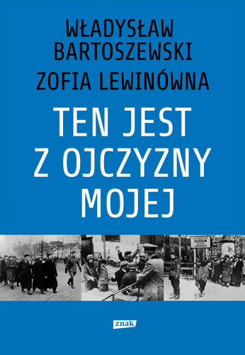 Ten jest z ojczyzny mojej. Polacy z pomocą Żydom 1939–1945 - Władysław Bartoszewski | okładka