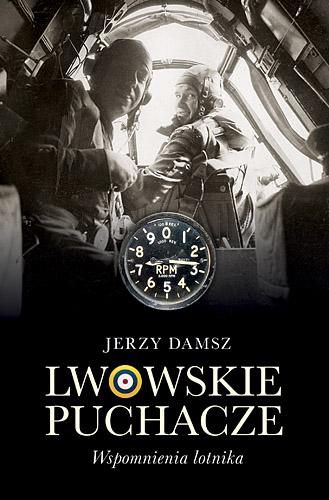 Lwowskie puchacze. Wspomnienia lotnika - Jerzy Damsz  | okładka