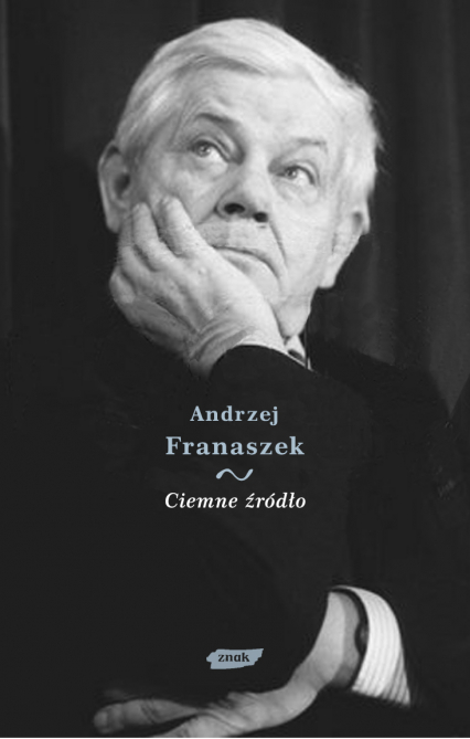 Ciemne źródło. Esej o cierpieniu w twórczości Zbigniewa Herberta - Andrzej Franaszek  | okładka