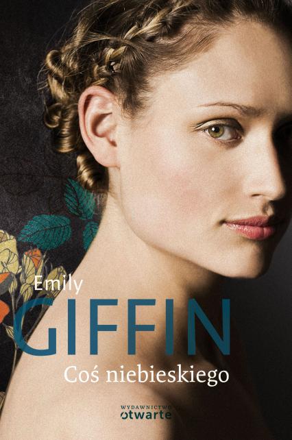 Coś niebieskiego - Emily Giffin  | okładka