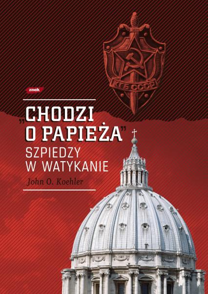 """""""Chodzi o Papieża"""". Szpiedzy w Watykanie"""