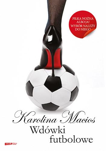 Wdówki futbolowe - Karolina Macios  | okładka