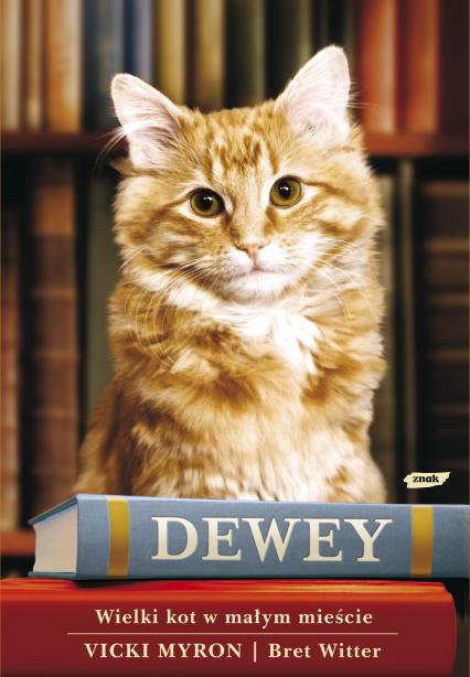 Dewey. Wielki kot w małym mieście - Vicki Myron, Bret Witter  | okładka