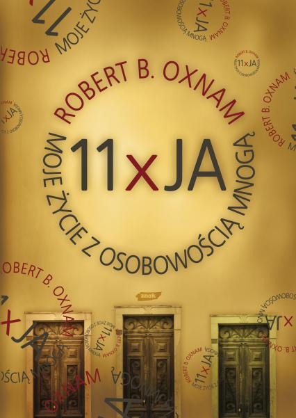11 x ja. Moje życie z osobowością mnogą - Robert  Oxnam    okładka